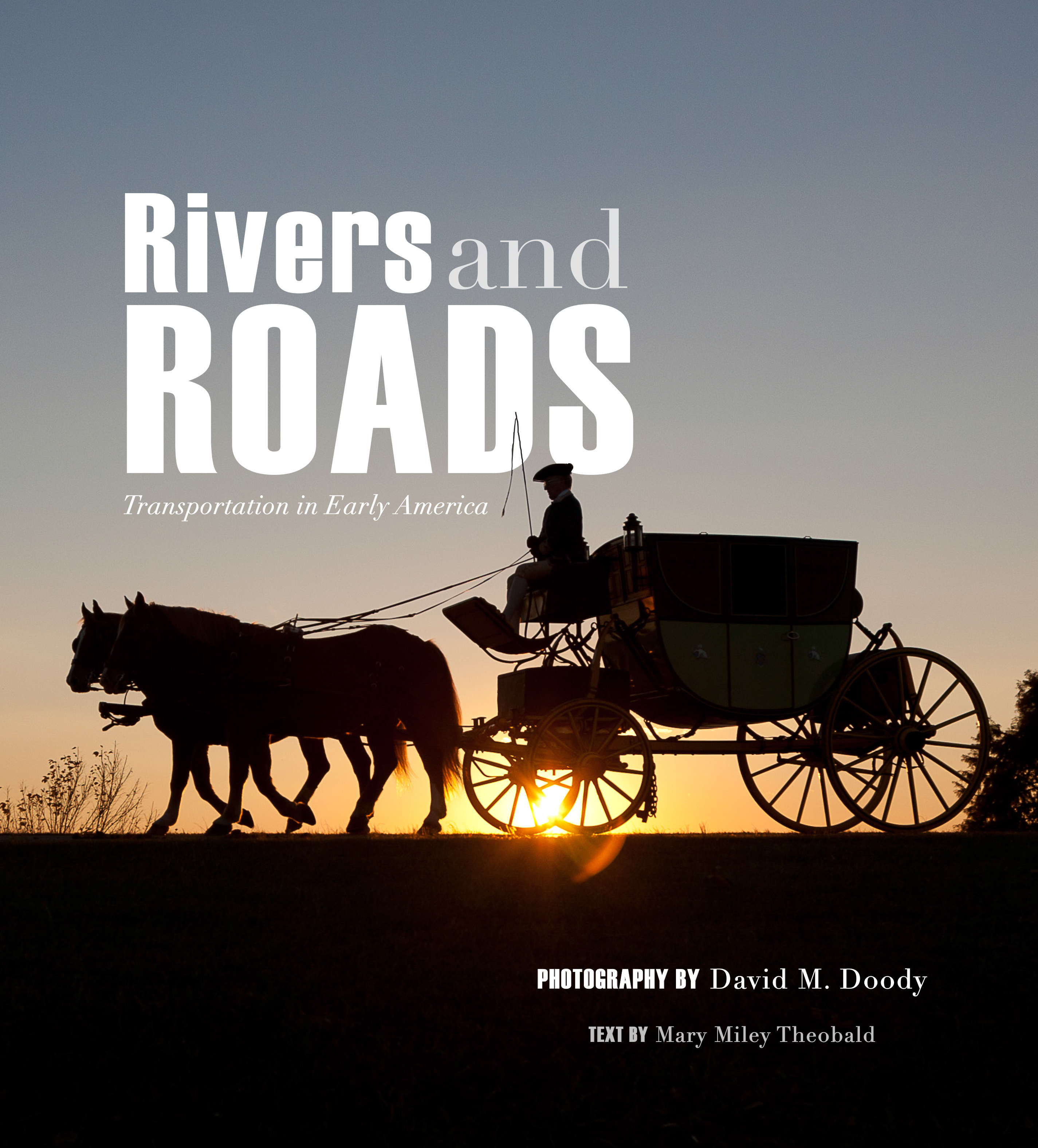 Rivers and Roads - Transportation in Early America